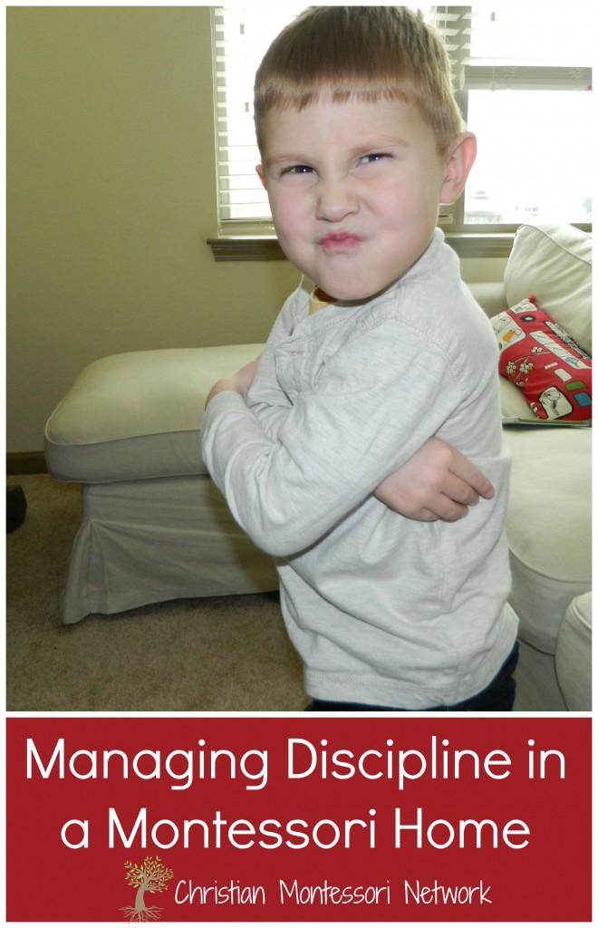 Managing Discipline in a Montessori Home on ChristianMontessoriNetwork.com