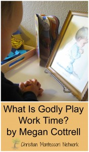 What Is Godly Play Work Time? by Megan Cottrell