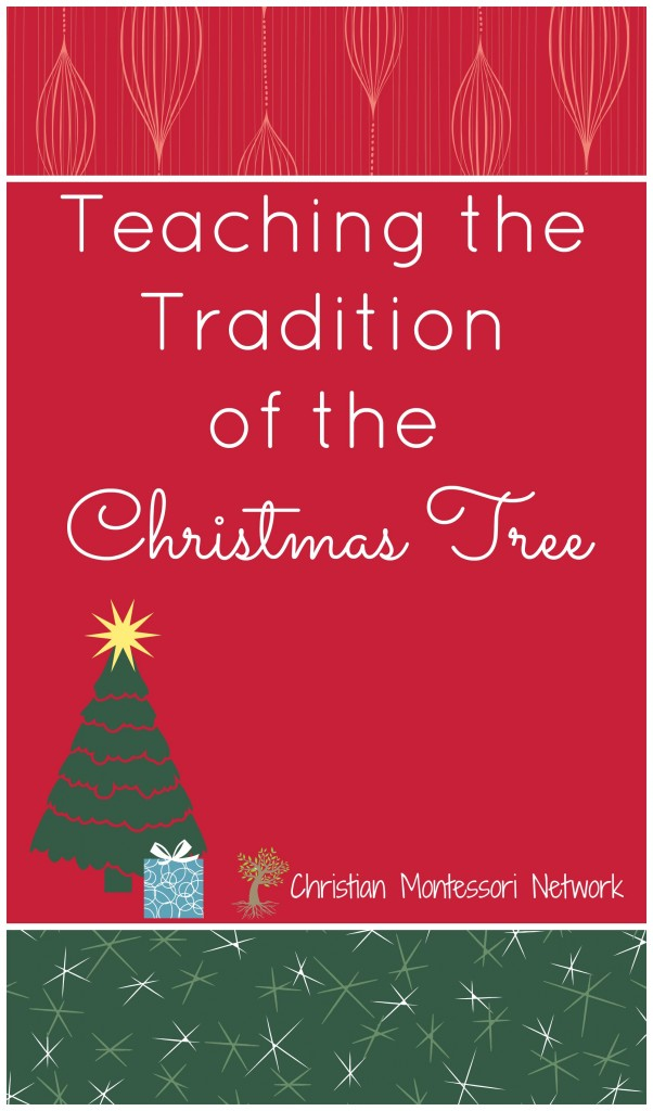 Do you love decorating your Christmas tree? This year use it to help teach children Christmas tree traditions and the meaning of Christmas on ChristianMontessoriNetwork.com
