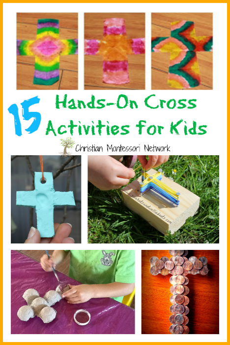 A collection of 15 hands-on cross activities for kids to learn and play. - www.christianmontessorinetwork.com